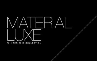 Material Luxe, Winter 2013 Collection